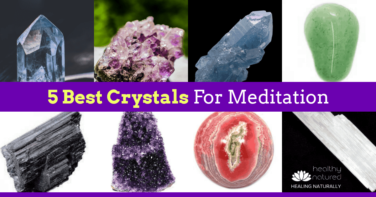 5 Best Crystals For Meditation (Meditation Crystals Energy Treatment)