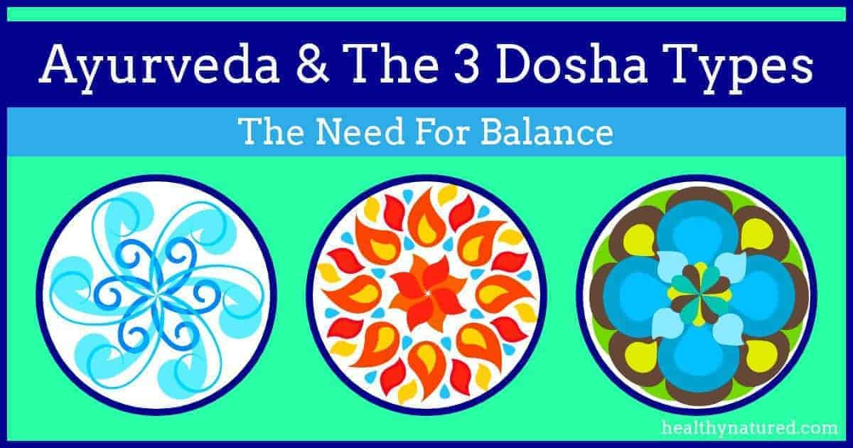 What Is The Dosha? Discover Your Ayurveda Dosha Type (2018 Guide)