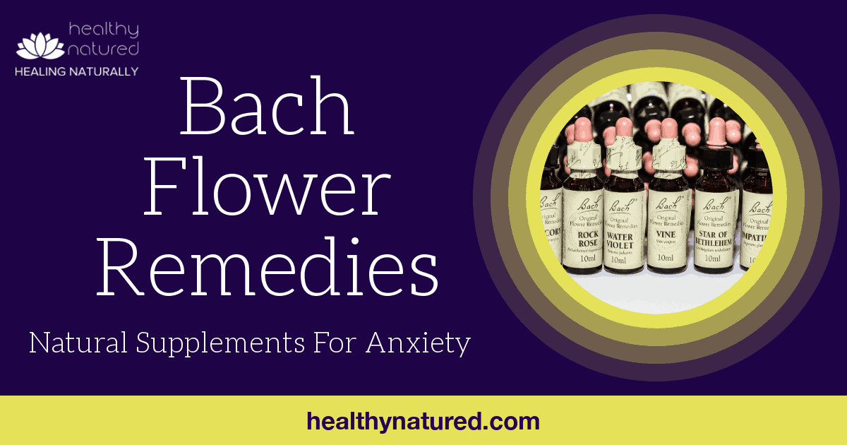 Bach Flower Remedies Natural Supplements for Anxiety (2018 Guide)