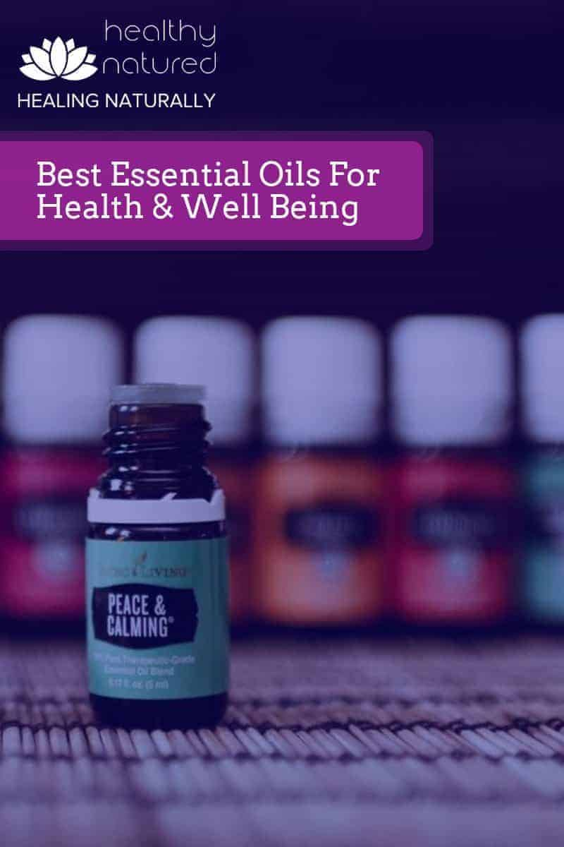 Healing With Essential Oils (16 Top Aromatherapy Oils And Their Uses)