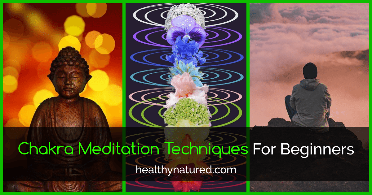 Chakra Meditation Techniques For Beginners (Easy to Implement in 2018)