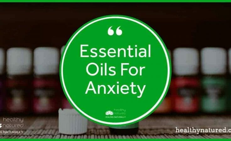 Essential Oils For Anxiety (6 Natural Oils Remedies To Relieve Anxiety)