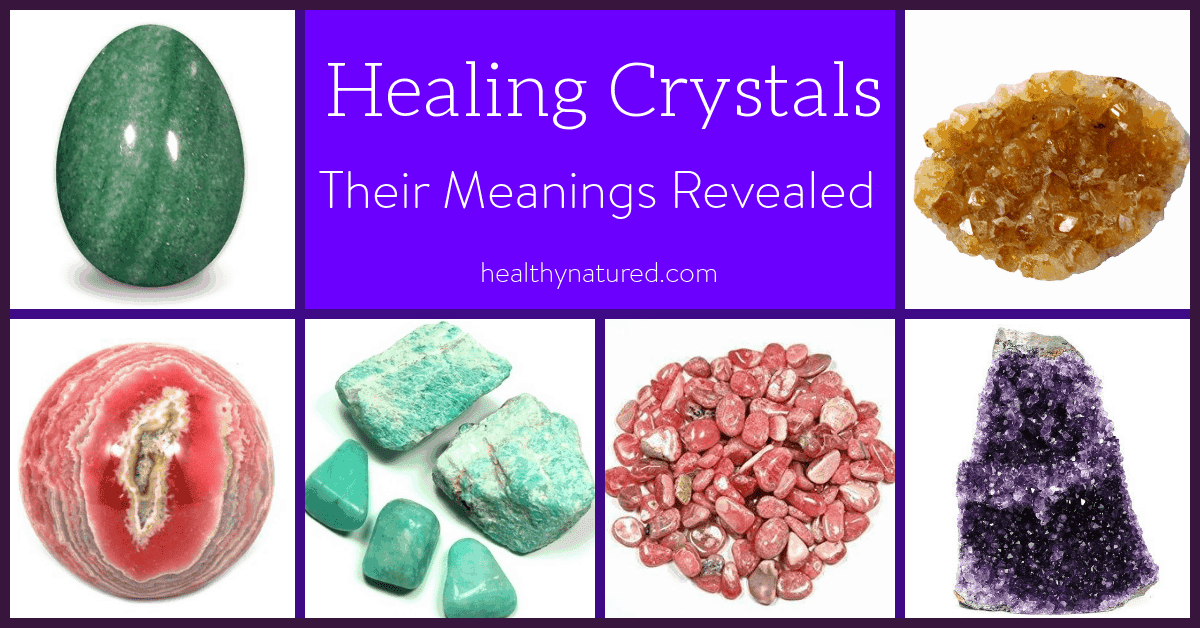 Healing Crystals Their Meanings Revealed (Healing Crystal Guide 2018)
