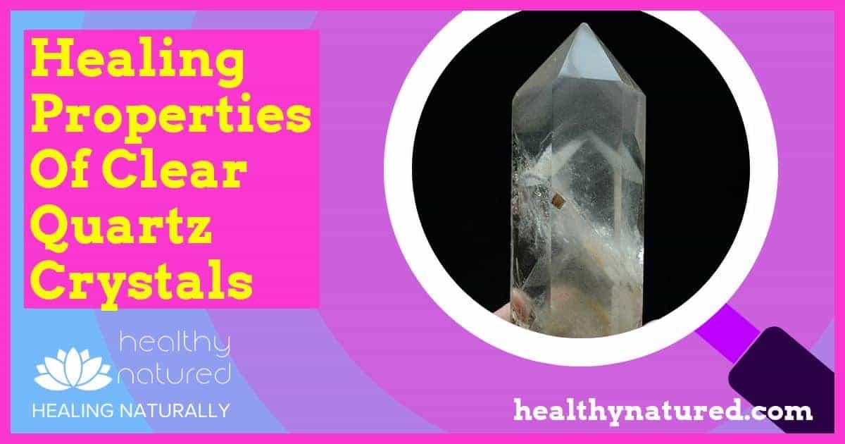 Healing With Quartz Crystals (Quartz Crystals Healing Properties Explained)
