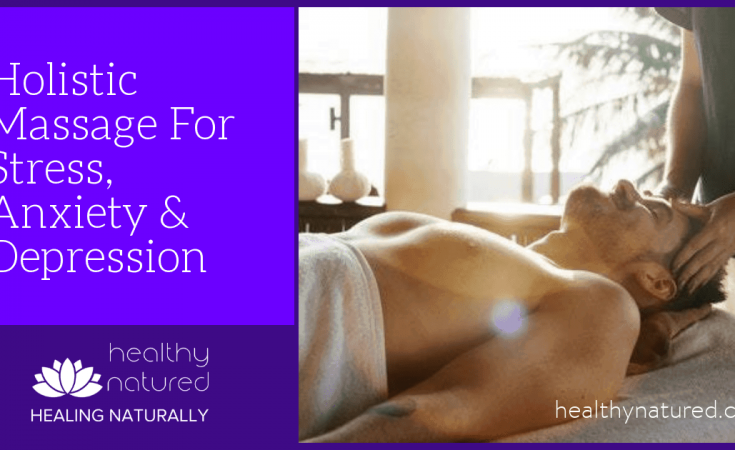 Holistic Massage For Stress, Anxiety & Depression