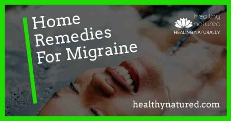 Home Remedies For Migraine (Best Natural Migraine Treatment)