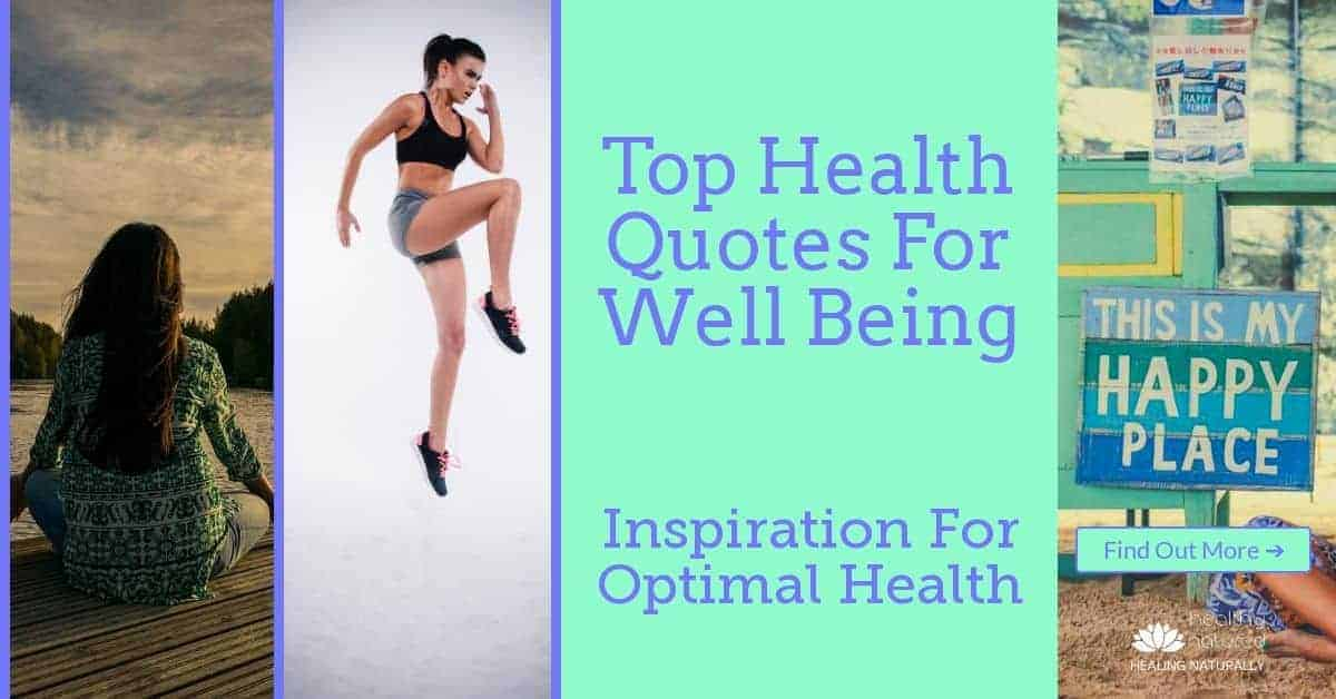 Top Health Quotes For Well Being (Inspiration For Optimal Health)