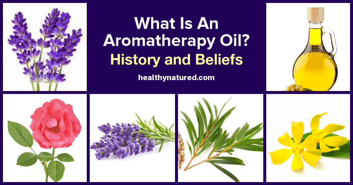 What Is An Aromatherapy Oil (History And Beliefs Of Essential Oil Use)