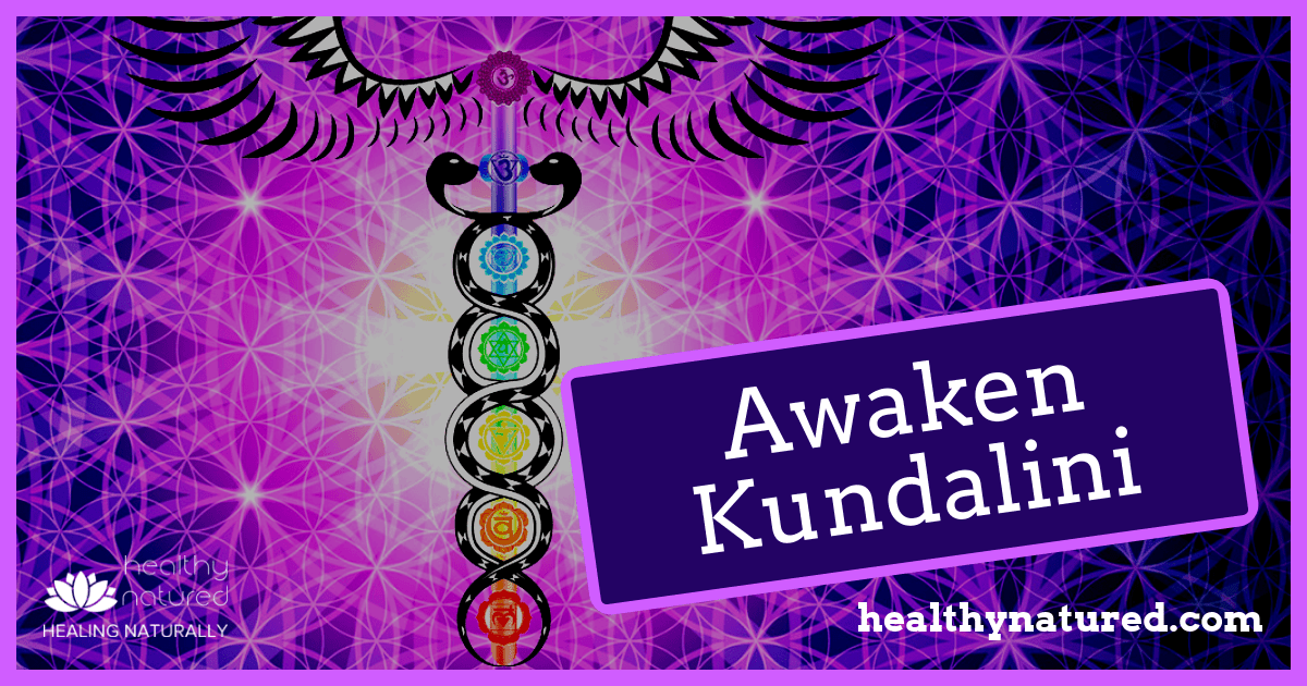 Awaken Kundalini 3 Easy Steps (Learn How Shakti Energy Improves Health)