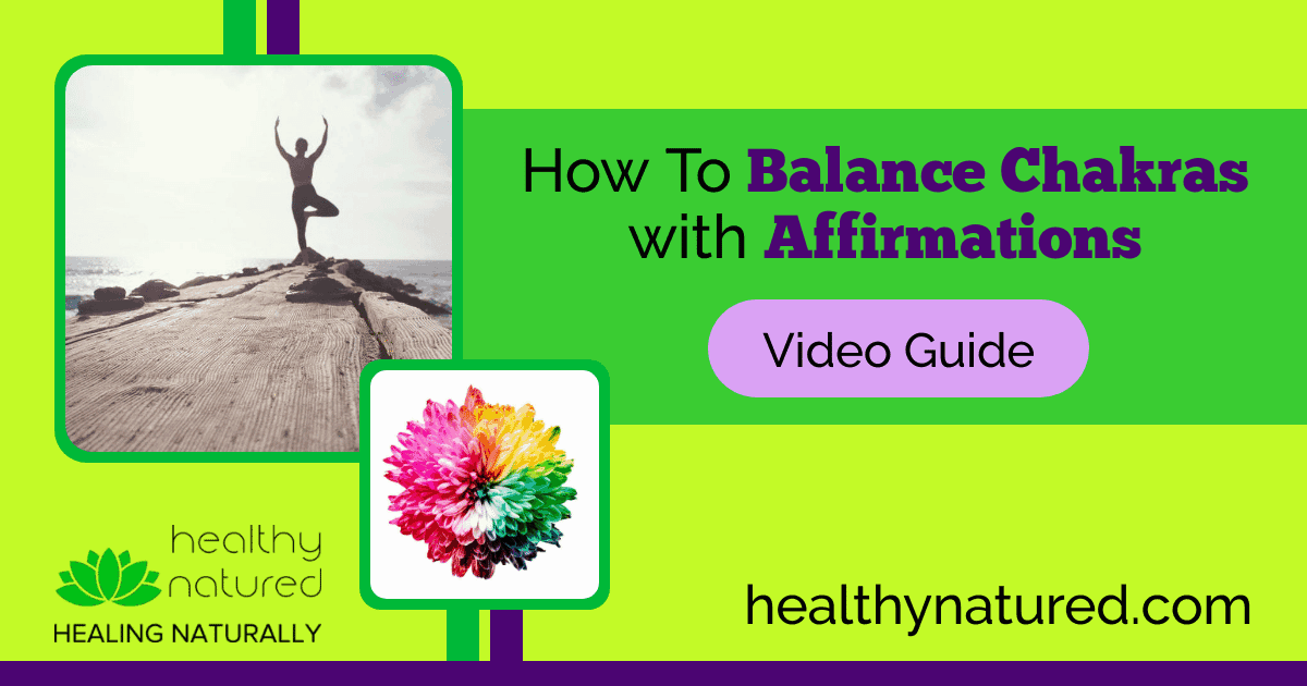 How to Balance Chakras With Affirmations (2018 Guide)