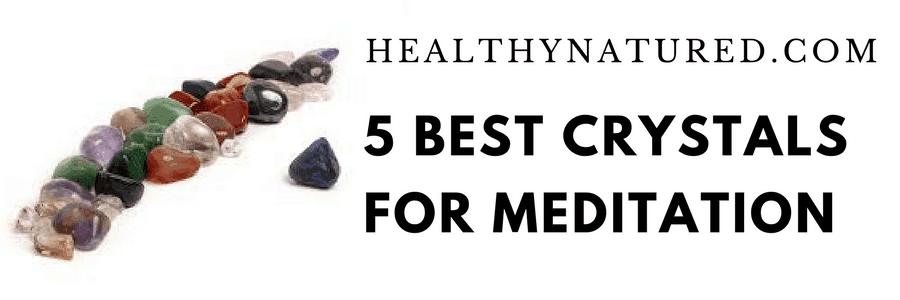 best 5 crystals for meditation - meditation and crystals