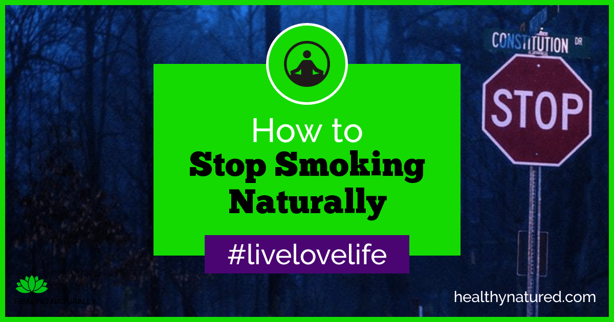 How To Stop Smoking Naturally (Quit Cigarettes In 2018)