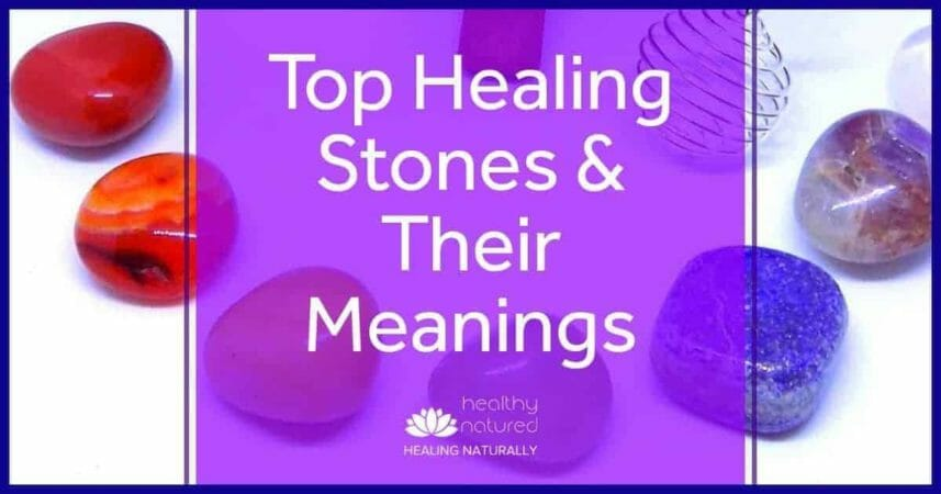 5 Top Healing Crystals And Their Meanings (Stones For Energy Work)