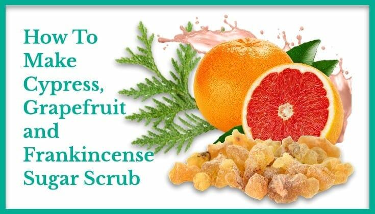How To Make Cypress, Grapefruit And Frankincense Homemade Sugar Scrub