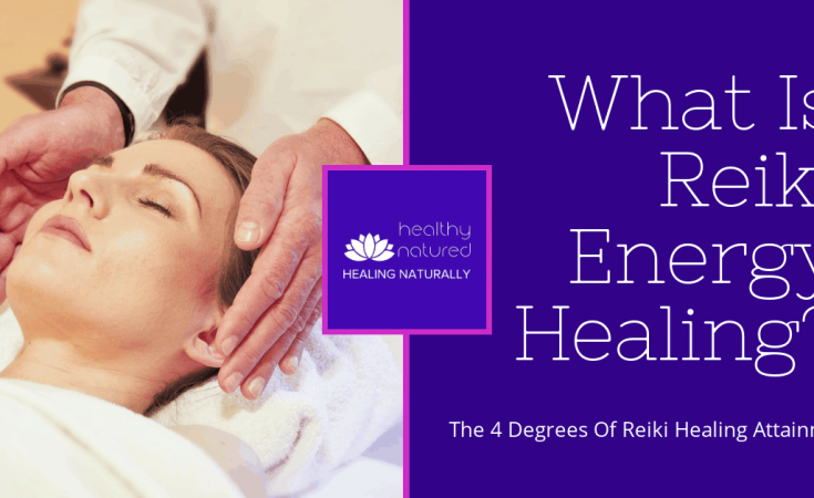 The 4 Degrees Of Reiki Healing Attainment - What Is Reiki Energy Healing?