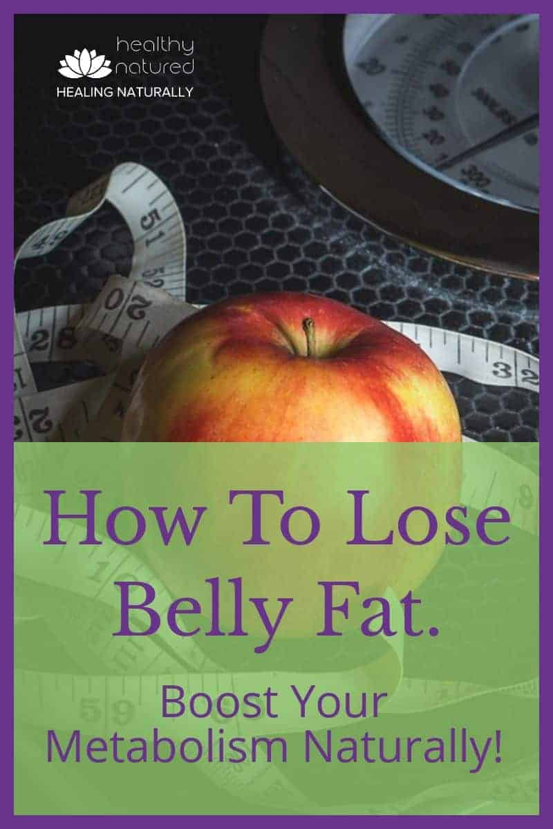 How To Lose Belly Fat (Boost Your Metabolism Naturally)