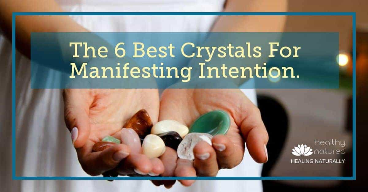 The Power Of Crystals – Healing Crystals Guide For Manifesting Intent.