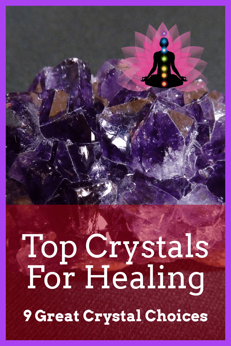 Top Crystals For Healing – Our Best 9 Crystals