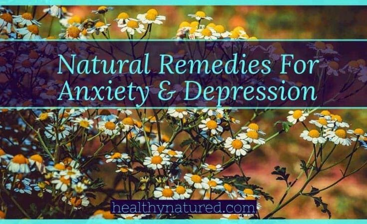 Natural Remedies For Anxiety & Depression