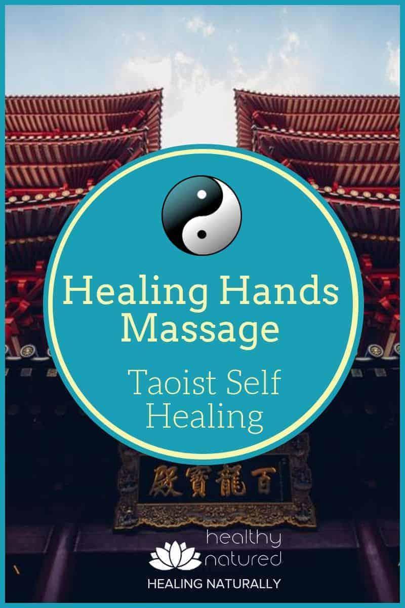 Healing Hands Massage - Your 8 Taoist Self Healing Techniques.