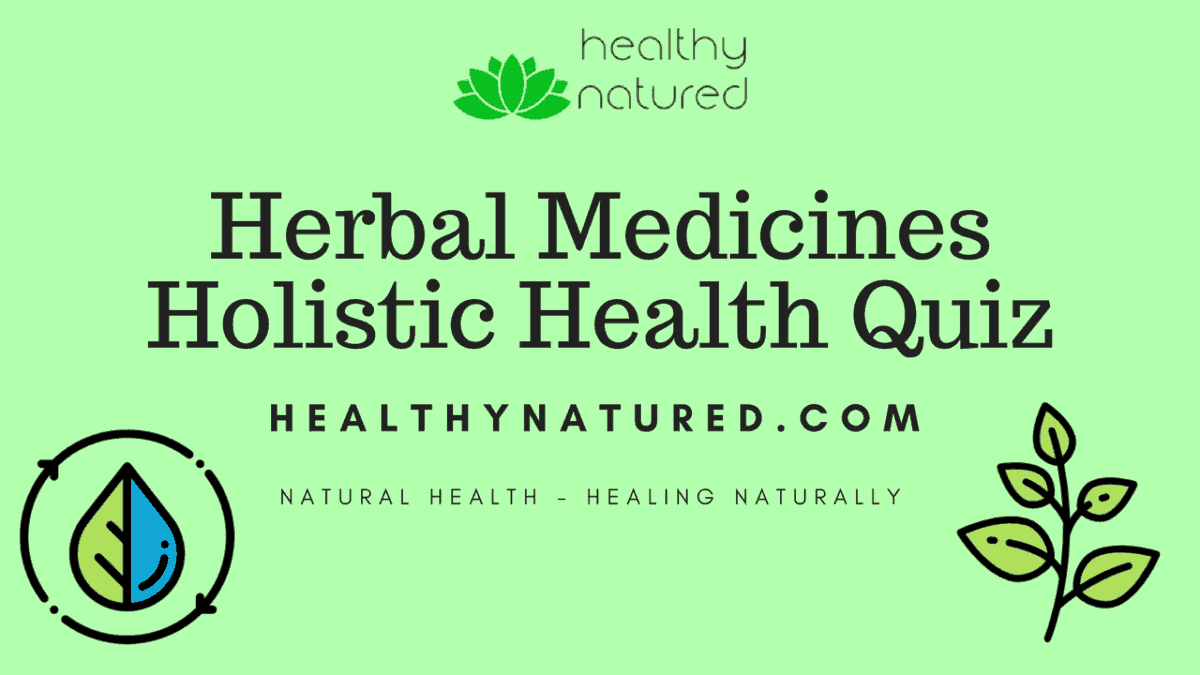 Herbal Medicines Holistic Health Quiz