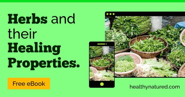 25 Herbs And Their Healing Properties (Best Healing Herbs 2018)