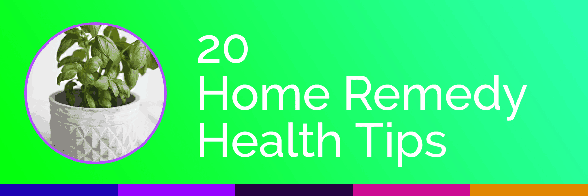 20 home remedy health tips at home