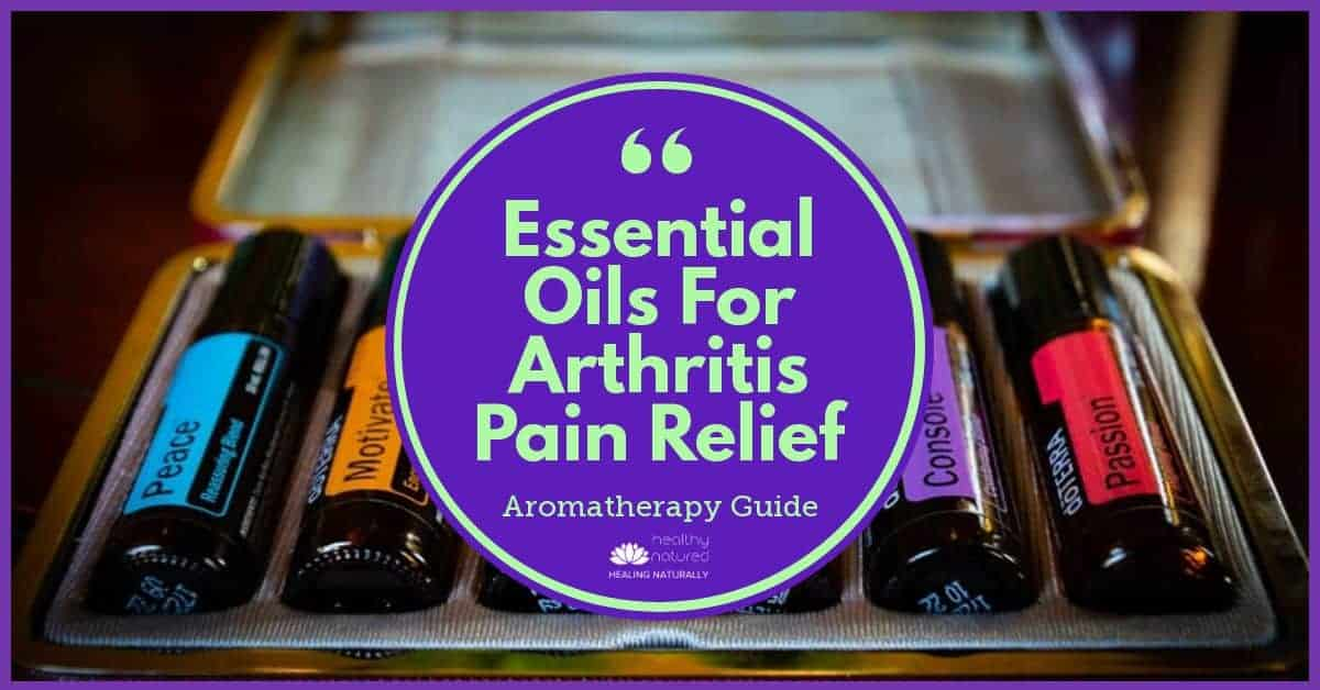 Essential Oils For Arthritis Pain Relief (Aromatherapy Guide 2019)