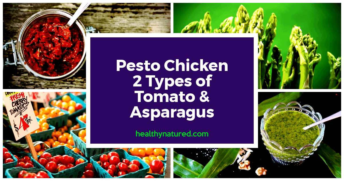 Pesto Chicken 2 Types Of Tomato And Asparagus