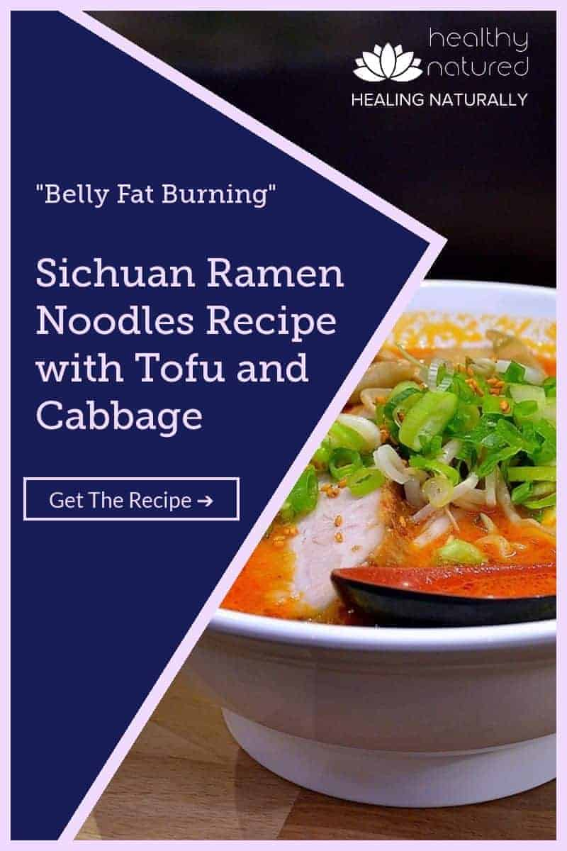 Stop starving yourself! Eat well even when dieting. Discover one of the tastiest belly fat burning foods, Sichuan Ramen Noodles Recipe with Tofu and Cabbage.