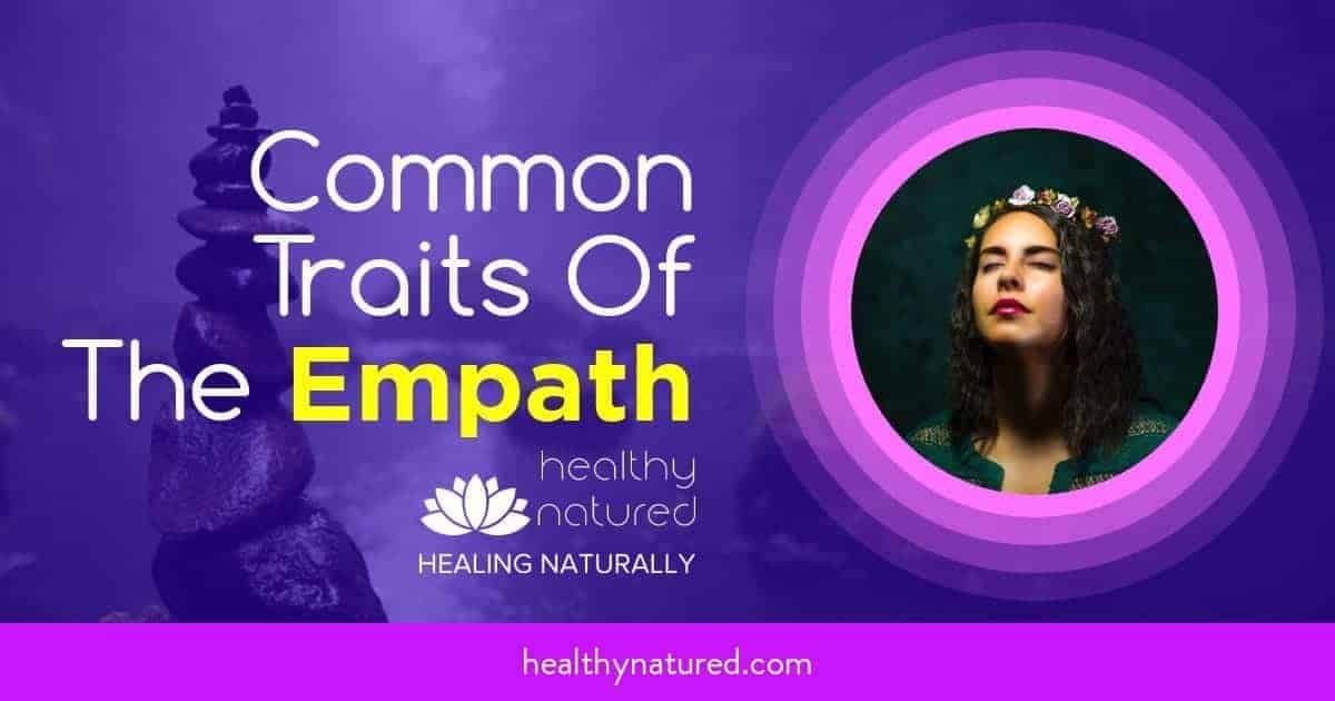 Empath Common Traits (Shared Characteristics Of Highly Sensitive People)