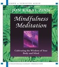 Mindfulness Meditation : Cultivating the Wisdom of Your Body and Mind by Jon Kab