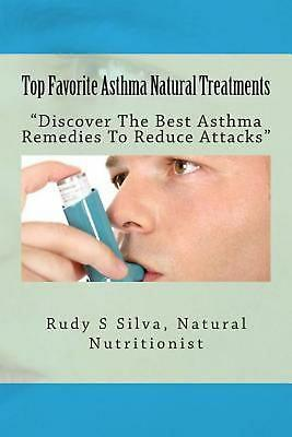 Top Favorite Asthma Natural Treatments: Discover the Best Asthma Remedies to Red