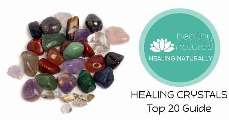 Healing Crystals – Top 20 Guide (The Crystals We Can't Be Without)
