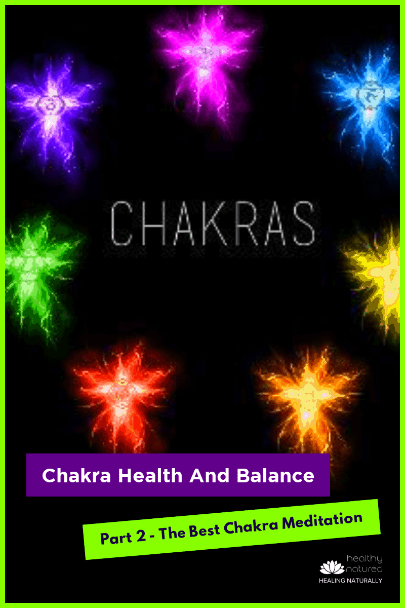 Chakra Health And Balance (Part 2 Of The Best Chakra Meditation Series)