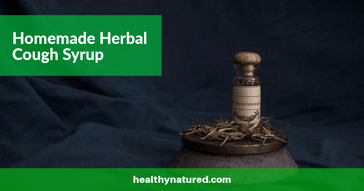 Homemade Herbal Cough Syrup (To Settle Your Sore Throat & Calm Your Cough)