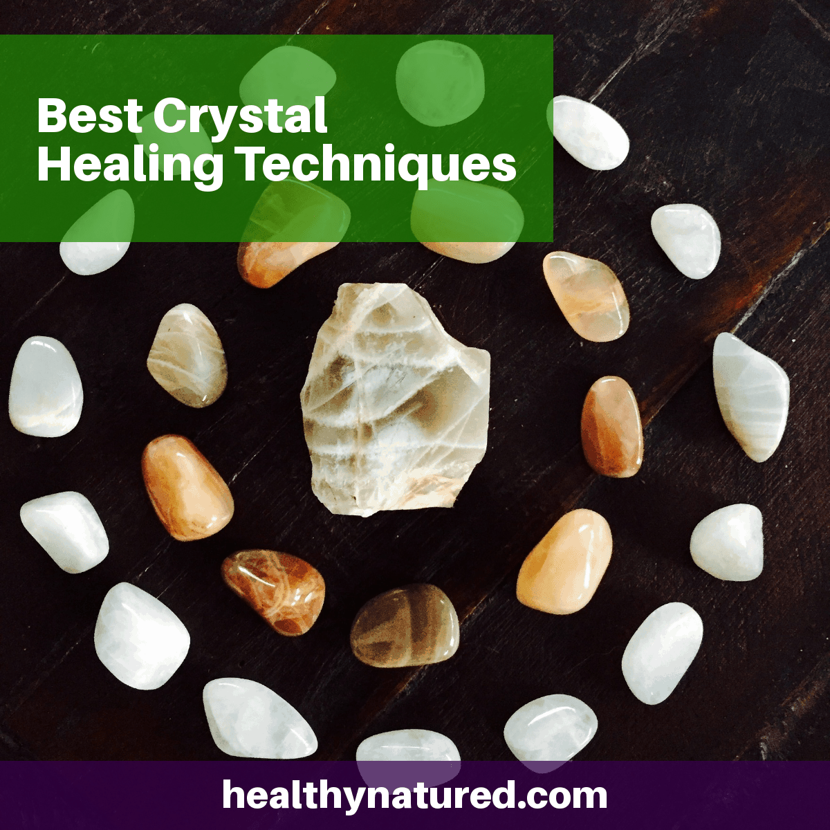 BEST CRYSTAL HEALING TECHNIQUES (TO OPTIMIZE HEALTH AND ACHIEVE BALANCE)