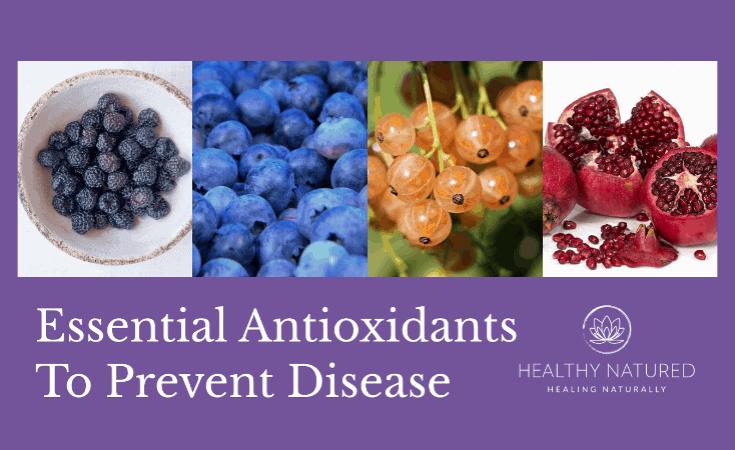 Essential Antioxidants To Prevent Disease