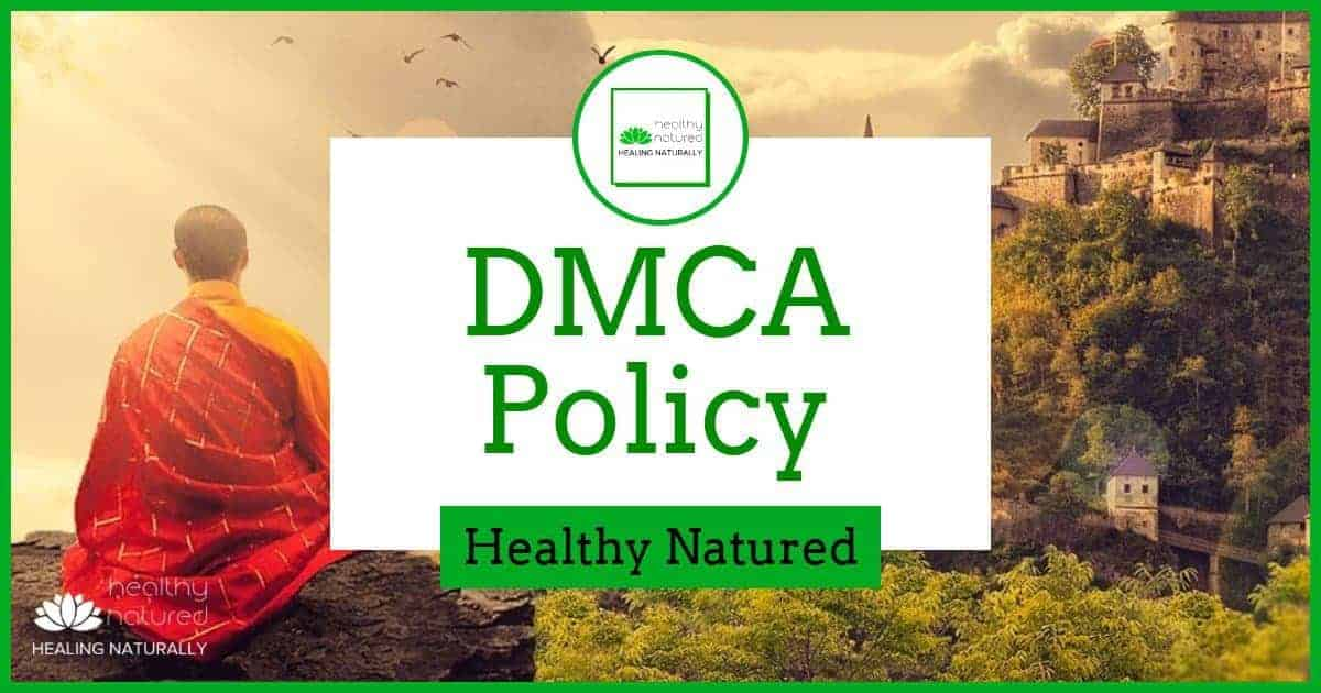 DMCA Policy Page – HealthyNatured, Natural Health, Healing Naturally
