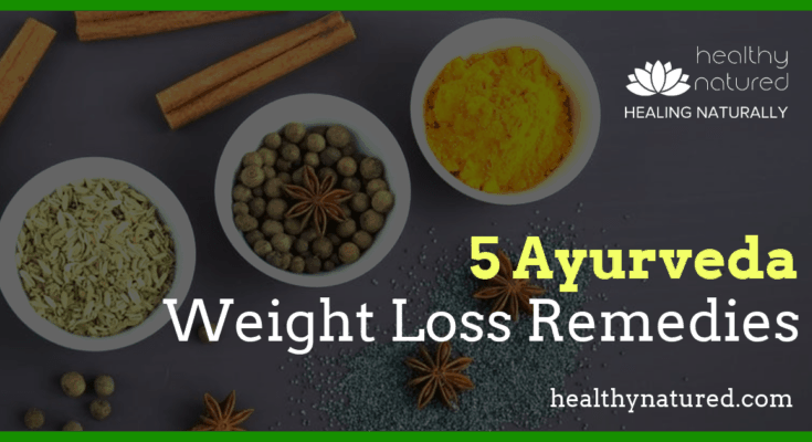 5 Ayurveda Weight Loss Remedies