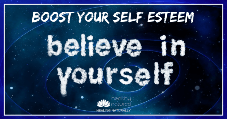 Boost Your Self Esteem - Believe In Yourself