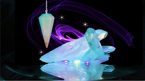 The Spirit and Science of Crystals and Pendulums