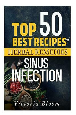 Top 50 Best Recipes of Herbal Remedies for Sinus Infection (Nausea) by Victoria