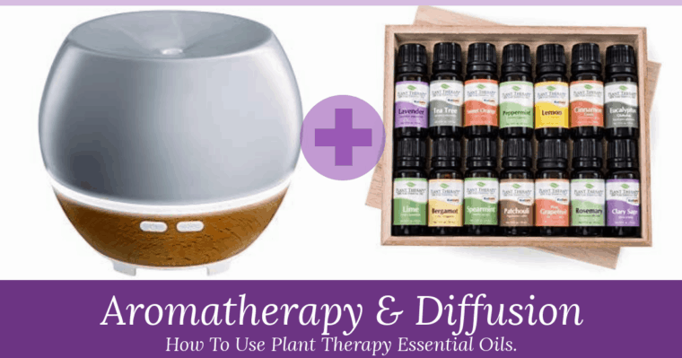 Aromatherapy and Diffusion - Best Plant Therapy Essential Oils