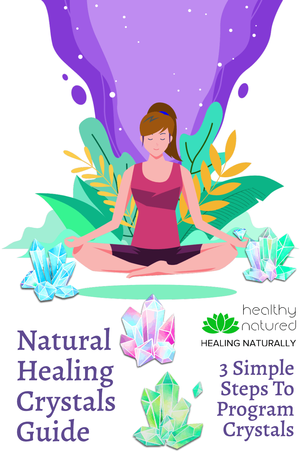 Natural Healing Crystals Guide – 3 Simple Steps To Program Crystals For Healing.