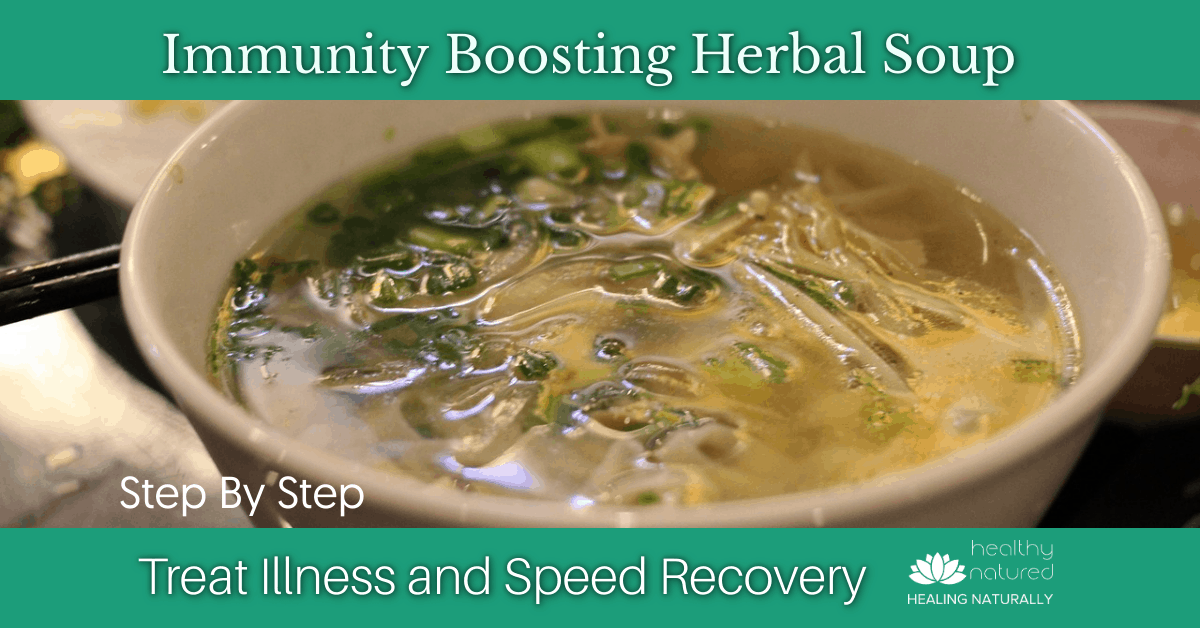 Immunity Boosting Herbal Soup (Number 1 To Speed Recovery)