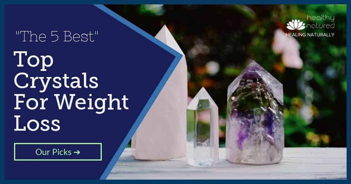 Top Crystals For Weight Loss (5 Best Crystal Energies)