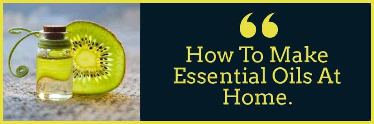 How To Make Essential Oils At Home Banner