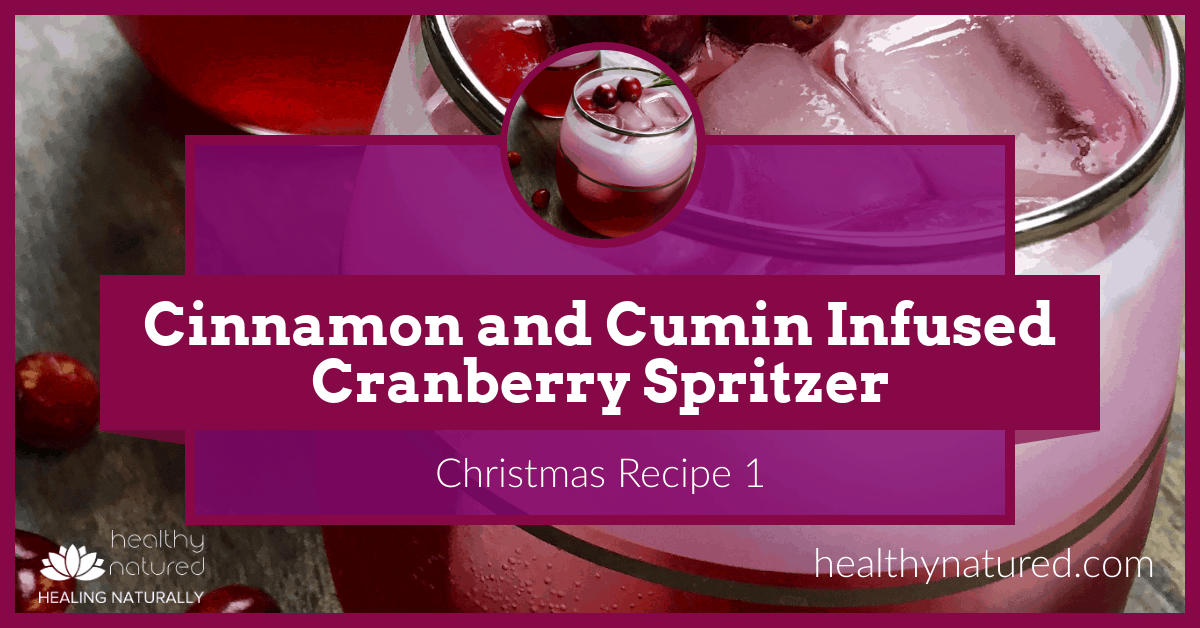 Christmas Recipe – Cranberry Spritzer Infused With Cinnamon And Cumin.