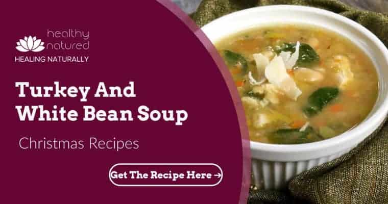 Christmas Soups – Turkey White Bean Soup (Christmas Recipe Number 2)